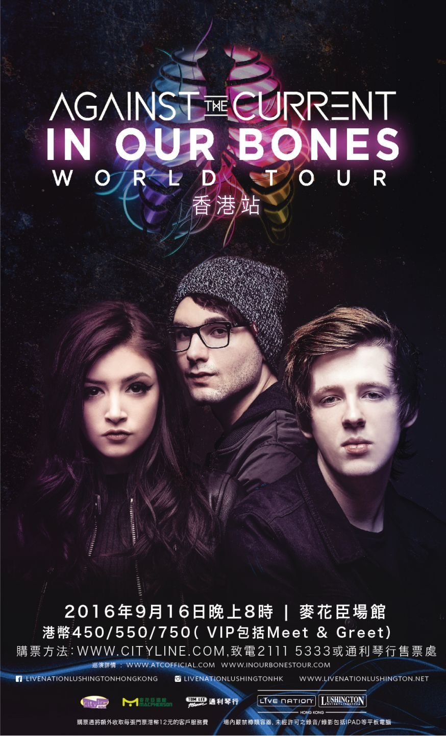 Live Nation Lushington is announcing the return of the highly anticipated  band – Against The Current with their IN OUR BONES WORLD TOUR, Live in Hong  Kong ...